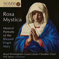 RosaMystica奇しき薔薇の聖母〜聖母マリアの音楽ポートレイト
