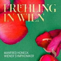 FruhlinginWienウィーンの春(ツィーラー/スッペ/ベートーヴェン/シェーンヘル/R.シュトラウス他)