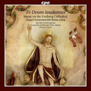 テ・デウム・ラウダムス1594年フライベルク大聖堂の天使たちの聖なる音楽