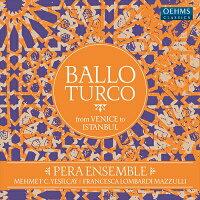 バッロ・トルコ‐ヴェニスからイスタンブール[CD]