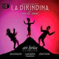 ドメニコ・スカルラッティ:歌劇「ラ・ディリンディーナ」と室内カンタータ「眠りの中に」[CD+Blu-rayAudio]