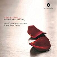 THEREISNOROSE...これほどのバラはない〜21世紀のクリスマス音楽集