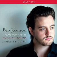 ベン・ジョンソン(テノール)イギリス歌曲集-あなたが歌っているのが聞こえた