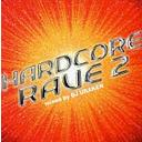 Hard Core Rave 2[CD] / DJ URAKEN