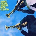 ハリー・エディソン・スウィングス・バック・クレイトン +6 ボーナス・トラックス[CD] / ハリー・エディソン&バック・クレイトン