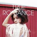 TRUE ROMANCE[CD] / 大比良瑞希