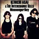 Messenger Boy[CD] / 浅井健一&THE INTERCHANGE KILLS