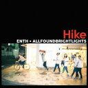 Hike[CD] / ENTH × All Found Bright ...