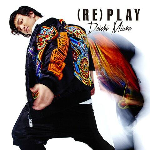 (RE)PLAY [CD+DVD (Choreo Video盤)][CD] / 三浦大知
