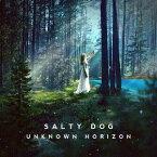 Unknown Horizon[CD] / SALTY DOG