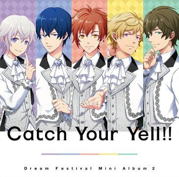 2.5次元アイドル応援プロジェクト『ドリフェス!』ミニアルバム2: Catch Your Yell!![CD] / DearDream