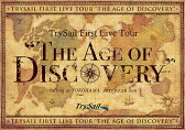 "TrySail First Live Tour ""The Age of Discovery"" [Blu-ray+CD/初回生産限定版][Blu-ray] / TrySail"