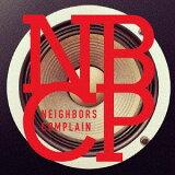 NBCP[CD] / Neighbors Complain