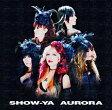 AURORA[CD] / SHOW-YA