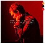 スリープウォーカーズ (インターナショナル・ヴァージョン) [輸入盤][CD] / ブライアン・ファロン