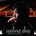 sailing day[CD] / 黒岩航紀