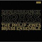 ルネッサンス・ブラス [SHM-CD][CD] / フィリップ・ジョーンズ・ブラス・アンサンブル