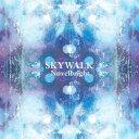 SKYWALK[CD] / Novelbright