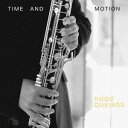 Time and Motion 時と動き バス・クラリネットのための作品集[CD] / フーゴ・ケイロス (クラリネット)