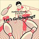 レッツゴーボウリング (ボウリング公式ソング / KUWATA CUP 公式ソング) [通常盤][CD] / 桑田佳祐 & The Pin Boys