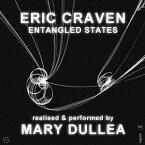 エリック・クレイヴン: Entangled States[CD] / メアリー・デュレア