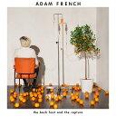 ザ・バック・フット・アンド・ザ・ラプチャー [輸入盤][CD] / アダム・フレンチ