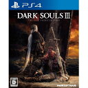 DARK SOULS III THE FIRE FADES EDITION[PS4] / ゲーム