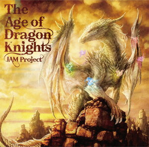 The Age of Dragon Knights[CD] / JAM Project