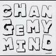 CHANGE MY MIND[CD] / TOKYO NO.1 SOULSET