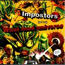 CD『What mad universe / IMPOSTORS』
