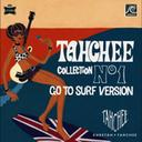 TAHCHEE COLLECTION No1 GO TO SURF VERSION[CD] / V.A.