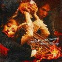ヴィジュアル系カラオケ人気曲ランキング第4位 Acid Black Cherryの「Black Cherry」のジャケット写真。