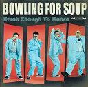 【送料無料選択可!】ドランク・イナフ・トゥ・ダンス / ボウリング・フォー・スープ