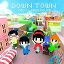 DOWN TOWN / YMCK  DE DE MOUSE