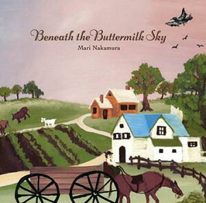 Beneath The Buttermilk Sky / 中村まり