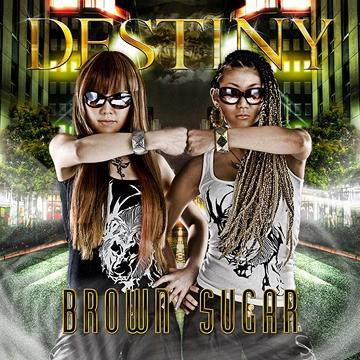 DESTINY / BROWN SUGAR