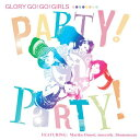 Party!Party! / GLORY GO!GO!GIRLS
