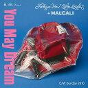 You May Dream / TOKYO No.1 SOUL SET + HALCALI