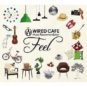 WIRED CAFE Music Recommendation Feel / オムニバス