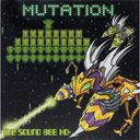 MUTATION / SOUND BEE
