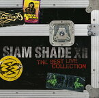 SIAM SHADE XII 〜The Best Live Collection〜 / SIAM SHADE