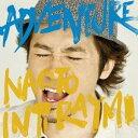 【送料無料選択可!】ADVENTURE [通常盤] / ナオト・インティライミ