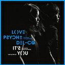 【送料無料選択可!】【試聴できます!】It's You [通常盤] / LOVE PSYCHEDELICO