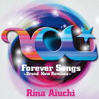 Forever Songs 〜Brand New Remixes〜 / 愛内里菜