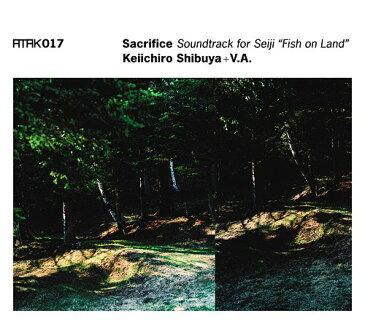 "Sacrifice Soundtrack for ""Seiji"" / Keiichiro Shibuya + VA"