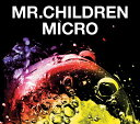 Mr.Children 2001-2005 <micro> [DVD付初回限定盤] / Mr.Children