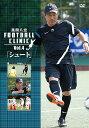 風間八宏 FOOTBALL CLINIC Vol.4「シュート」 / 趣味教養