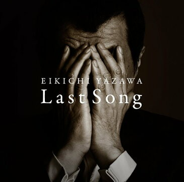 Last Song [初回限定盤] / 矢沢永吉