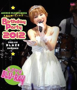 長谷川明子ソロライブ ~Birthday Party 2012~ [Blu-ray] / 長谷川明子