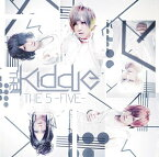 THE 5 -FIVE- [通常盤][CD] / THE KIDDIE